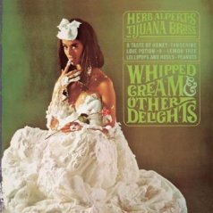 Whipped Cream & Other Delights, Herb Alpert & the Tijuana Brass